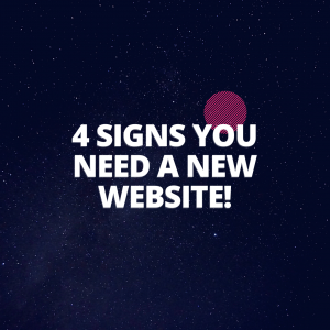 4 Signs You Need A New Website